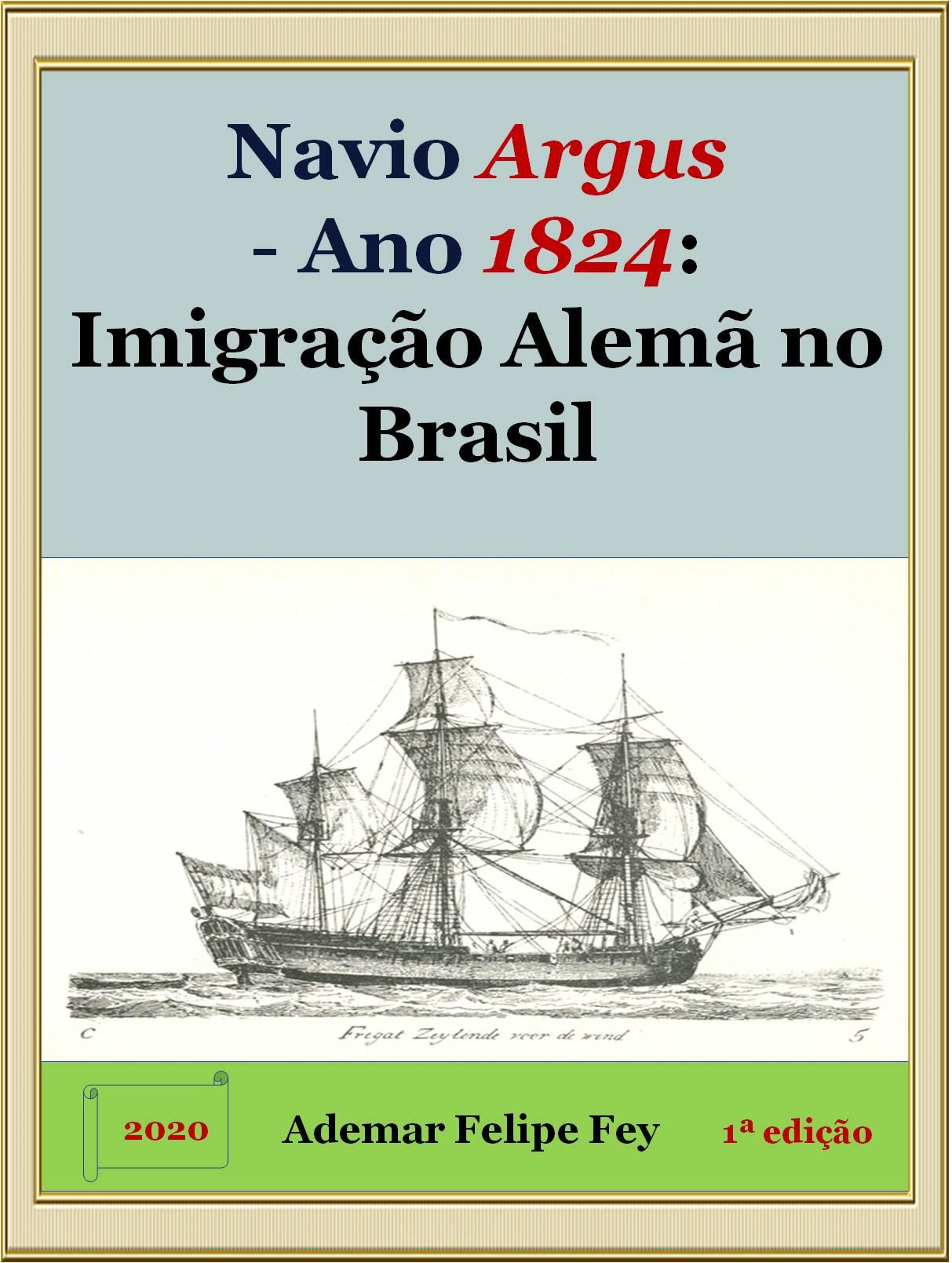 navio argus 1824 imigração alema brasil 1a ed versao 5 blog